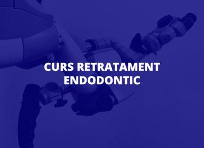 Curs Retratament Endodontic 2021